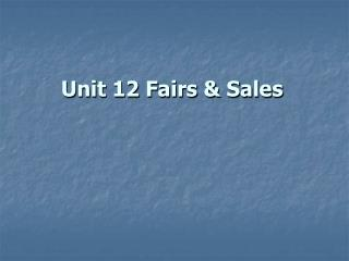 Unit 12 Fairs & Sales
