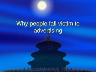 Why people fall victim to advertising