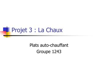 Projet 3 : La Chaux