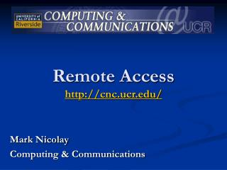 Remote Access  cnc.ucr/