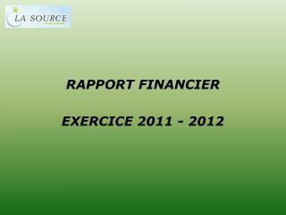 RAPPORT FINANCIER EXERCICE 2011 - 2012