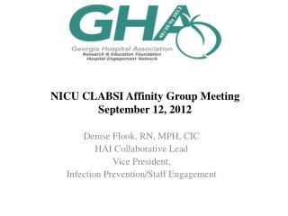 NICU CLABSI Affinity Group Meeting September 12, 2012