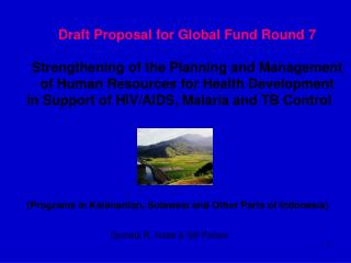 Draft Proposal for Global Fund Round 7 Strengthening of the Planning and Management