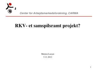 RKV- et samspilsramt projekt?