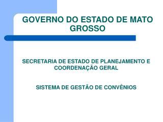 GOVERNO DO ESTADO DE MATO GROSSO