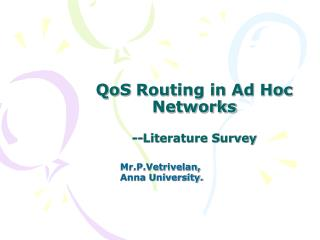 QoS  Routing in Ad Hoc Networks --Literature Survey