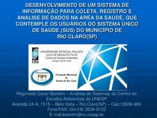 Reginaldo Cesar Bortolin – Analista de Sistemas do Centro de Estudos Ambientais da UNESP