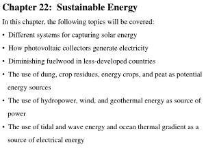 Chapter 22:  Sustainable Energy In this chapter, the following topics will be covered: