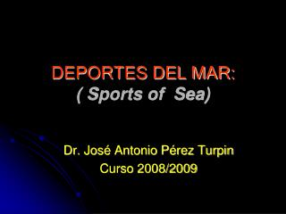 DEPORTES DEL MAR:  Sports of  Sea