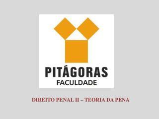 DIREITO PENAL II – TEORIA DA PENA