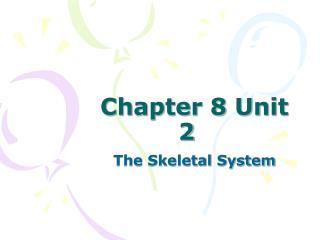 Chapter 8 Unit 2