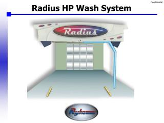 Radius HP Wash System