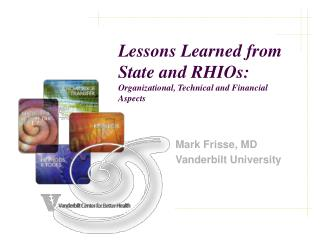 Lessons Learned from State and RHIOs:  Organizational, Technical and Financial Aspects