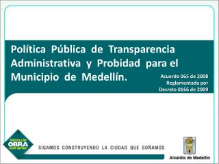 Acuerdo 065 de 2008 Reglamentada por  Decreto 0166 de 2009