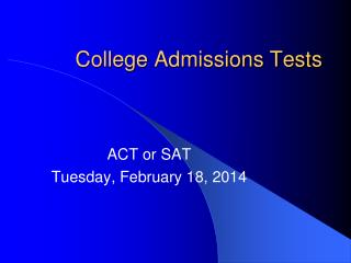 College Admissions Tests