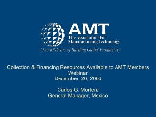 Collection & Financing Resources Available to AMT Members Webinar December  20, 2006