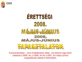 ÉRETTSÉGI  2008. MÁJUS-JÚNIUS TAPASZTALATOK