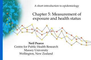 A short introduction to epidemiology Chapter 5: Measurement of exposure and health status