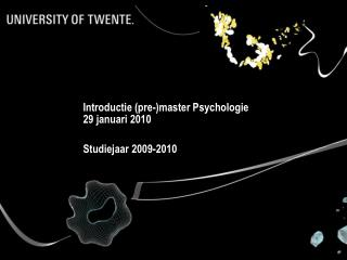 Introductie (pre-)master Psychologie 29 januari 2010 Studiejaar 2009-2010