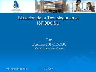 Situación de la Tecnología en el ISFODOSU