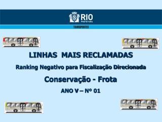 LINHAS  MAIS RECLAMADAS Ranking Negativo para Fiscalização Direcionada Conservação - Frota