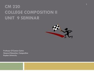CM 220 College Composition II UNIT  9 Seminar