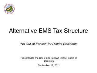 Alternative EMS Tax Structure