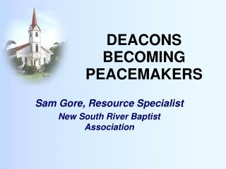 DEACONS BECOMING PEACEMAKERS