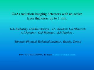 GaAs radiation imaging detectors with an active layer thickness up to 1 mm.