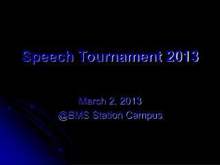 Speech Tournament 2013