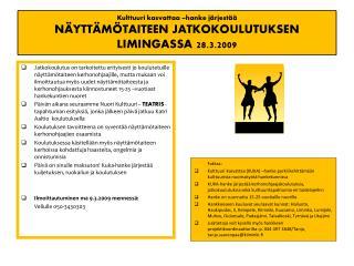 Kulttuuri kasvattaa –hanke järjestää  NÄYTTÄMÖTAITEEN JATKOKOULUTUKSEN LIMINGASSA 28.3.2009
