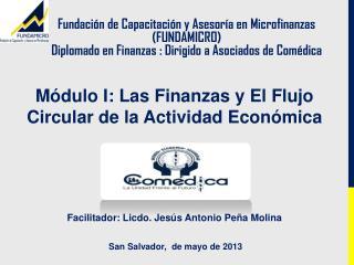 Módulo  I: Las Finanzas y El Flujo  Circular de la  Actividad  Económica