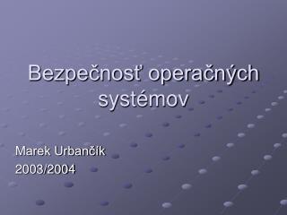 Bezpečnosť operačných systémov