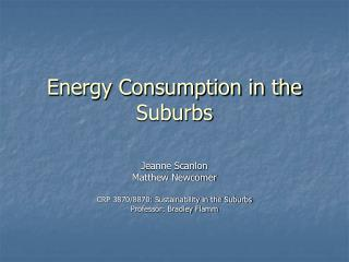 Energy Consumption in the Suburbs
