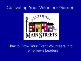 Cultivating Your Volunteer Garden
