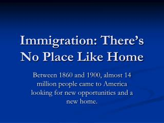 Immigration: There's No Place Like Home