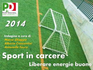 Sport in carcere Liberare energie buone