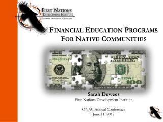 Financial Education Programs  For Native Communities Sarah Dewees