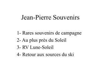 Jean-Pierre Souvenirs