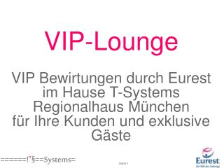 VIP-Lounge Bewirtung T-Systems Regionalhaus München Facts: