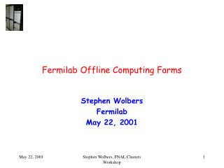 Fermilab Offline Computing Farms