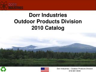 Dorr Industries  Outdoor Products Division 2010 Catalog