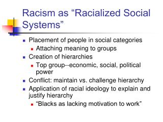 "Racism as ""Racialized Social Systems"""
