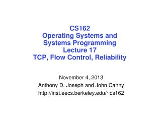 CS162 Operating Systems and Systems Programming Lecture 17 TCP, Flow Control, Reliability