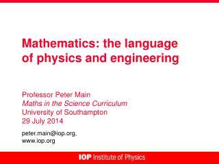 Mathematics: the language of physics and engineering