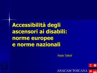 Accessibilità degli ascensori ai disabili: norme europee e norme nazionali