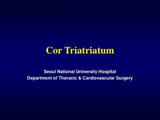 Cor Triatriatum