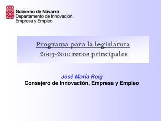 Programa para la legislatura  2007-2011: retos principales