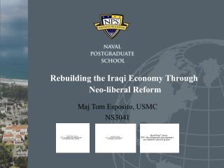 Rebuilding the Iraqi Economy Through  Neo-liberal Reform