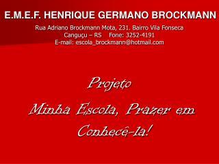 Projeto  Minha Escola, Prazer em Conhecê-la!